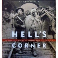 Hell's Corner. An Illustrated History of Canada's Great War 1914-1918