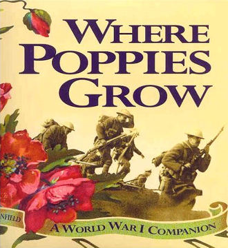 Where Poppies Grow: A World War I Companion :: Where Poppies Grow: A World War I Companion