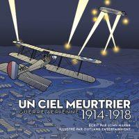 Un ciel meurtrier. Guerre aérienne 1914-1918
