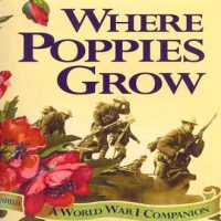 Where Poppies Grow: A World War I Companion :: Where Poppies Grow: A World War I Companion