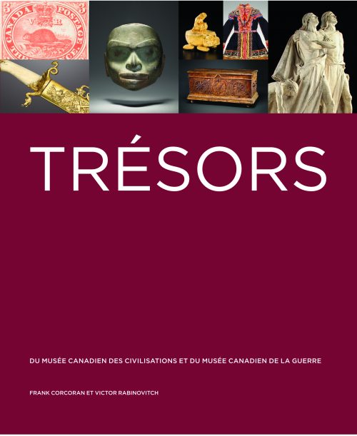 Trésors du Musée canadien des civilisations et du Musée canadien de la guerre